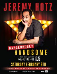 "Jeremy Hotz ""The Dangerously Handsome Tour"""
